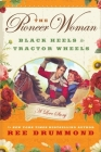 The Pioneer Woman: Black Heels to Tractor Wheels--A Love Story Cover Image