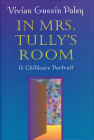 In Mrs. Tully's Room: A Childcare Portrait (Revised) Cover Image