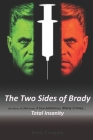 The Two Sides of Brady: One Nurse, A Little Love, A Few Addictions, Many Crimes... Total Insanity Cover Image