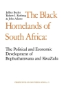 The Black Homelands of South Africa: The Political and Economic Development of Bophuthatswana and Kwa-Zulu (Perspectives on Southern Africa #21) Cover Image