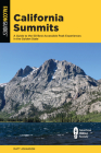 California Summits: A Guide to the 50 Best Accessible Peak Experiences in the Golden State Cover Image