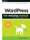 Wordpress: The Missing Manual: The Book That Should Have Been in the Box Cover Image