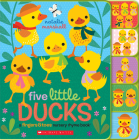 Five Little Ducks: Fingers & Toes Nursery Rhyme Book: Fingers & Toes Tabbed Board Book (Fingers & Toes Nursery Rhymes) Cover Image
