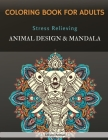 Coloring Book For Adults: Stress Relieving, Animal Designs & Mandala Cover Image