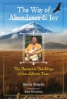 The Way of Abundance and Joy: The Shamanic Teachings of don Alberto Taxo Cover Image