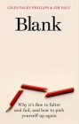 Blank: Why it's fine to falter and fail, and how to pick yourself up again Cover Image