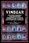 Vinegar: The User Friendly Standard Text, Reference and Guide to Appreciating, Making, and Enjoying Vinegar Cover Image