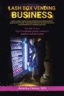Lash Box Vending Business: How to Start Your Eyelash Vending Business Cover Image