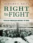 Right to Fight: African-American Marines in WWII Cover Image