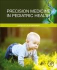 Precision Medicine in Pediatric Health Cover Image