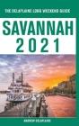 Savannah - The Delaplaine 2021 Long Weekend Guide Cover Image