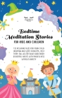 Bedtime Meditation Stories for Kids and Children: 135 Relaxing Tales for Your Child Insomnia & Sleep Problems, Help Them Fall Asleep Easily and Enjoy Cover Image