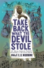 Take Back What the Devil Stole: An African American Prophet's Encounters in the Spirit World Cover Image