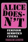 Alice Doesn't: Feminism, Semiotics, Cinema Cover Image