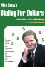 Dialing for Dollars: A Complete Inside Guide Into the Underworld of Telemarketing for the Consumer and the Entrepreneur! Cover Image