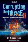Corrupting the Image 2: Hybrids, Hades, and the Mt Hermon Connection Cover Image