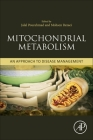 Mitochondrial Metabolism: An Approach to Disease Management Cover Image