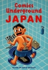 Comics Underground -- Japan: A Manga Anthology Cover Image