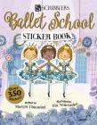 Ballet School Sticker Book (Scribblers Fun Activity) Cover Image
