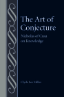 The Art of Conjecture: Nicholas of Cusa on Knowledge (Studies in Philosophy & the History of Philosophy) Cover Image