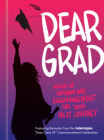 Dear Grad: Words of Wisdom and Encouragement for Your Next Journey Cover Image