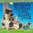 Hugless Douglas and the Big Sleepover Cover Image