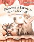 Dagobert et Duchesse, chiens de cirque: French Edition of
