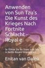 Anwenden von Sun Tzu's Die Kunst des Krieges Nach Fortnite Schlacht - Royale: So führen Sie Ihr Team zum Sieg in Battle-Royale-Videospielen Cover Image