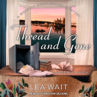 Thread and Gone (Mainely Needlepoint Mystery #3) Cover Image