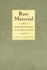 Raw Material: Producing Pathology in Victorian Culture (Body) Cover Image