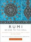 Rumi: Bridge to the Soul: Journeys into the Music and Silence of the Heart Cover Image
