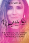 Meant For This: The Mindset And Strategy To Achieve Your Most