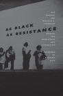 As Black as Resistance: Finding the Conditions for Liberation Cover Image