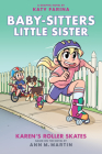 Karen's Roller Skates (Baby-sitters Little Sister Graphic Novel #2): A Graphix Book (Adapted edition) (Baby-Sitters Little Sister Graphix #2) Cover Image