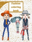 Fashion Coloring Book: Lovely Coloring Pages for Girls, Kids, and Teens with Cute, Trendy, and Stylish Outfits. Cover Image