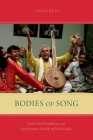 Bodies of Song: Kabir Oral Traditions and Performative Worlds in North India Cover Image