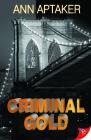 Criminal Gold (Cantor Gold Crime) Cover Image
