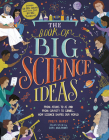 The Book of Big Science Ideas: From Atoms to AI and from Gravity to Genes… How Science Shapes our World Cover Image