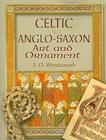 Celtic and Anglo-Saxon Art and Ornament in Color (Dover Pictorial Archives) Cover Image
