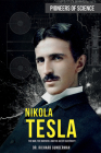 Nikola Tesla: The Man, the Inventor, and the Age of Electricity (Pioneers of Science) Cover Image