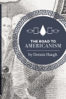 The Road to Americanism: The Constitutional History of the United States Cover Image