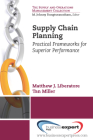Supply Chain Planning: Practical Frameworks for Superior Performance (Supply and Operations Management Collection) Cover Image