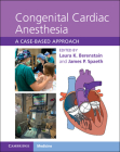 Congenital Cardiac Anesthesia: A Case-Based Approach Cover Image