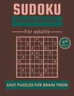 Sudoku Puzzle Books for Adults: Easy puzzles for brain train - 40 Puzzles and Solutions to Challenge your brain! Cover Image