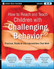 How to Reach and Teach Children with Challenging Behavior (K-8): Practical, Ready-To-Use Interventions That Work (J-B Ed: Reach and Teach #7) Cover Image