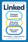 Linked: Conquer LinkedIn. Get the Job. Own Your Future. Cover Image