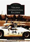 Virginia International Raceway (Images of Sports) Cover Image