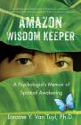 Amazon Wisdom Keeper: A Psychologist's Memoir of Spiritual Awakening Cover Image