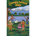 The Mystery of the Barking Branches and the Sunken Ship (Cayuga Island Kids) Cover Image