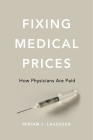 Fixing Medical Prices: How Physicians Are Paid Cover Image